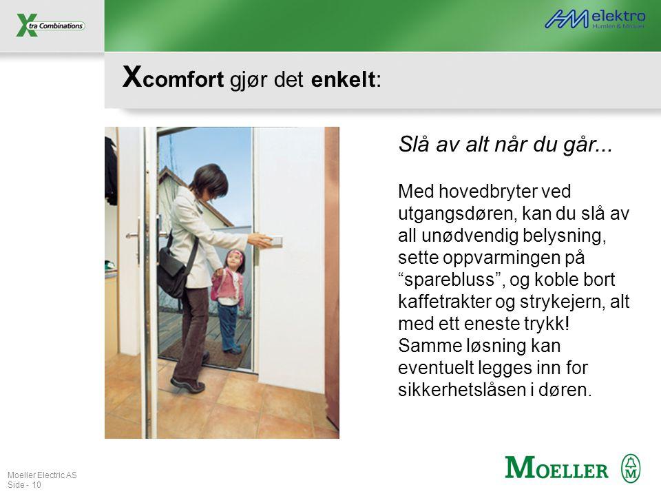 Moeller Electric AS Side - 10 X comfort gjør det enkelt: Slå av alt når du går... Med hovedbryter ved utgangsdøren, kan du slå av all unødvendig belys