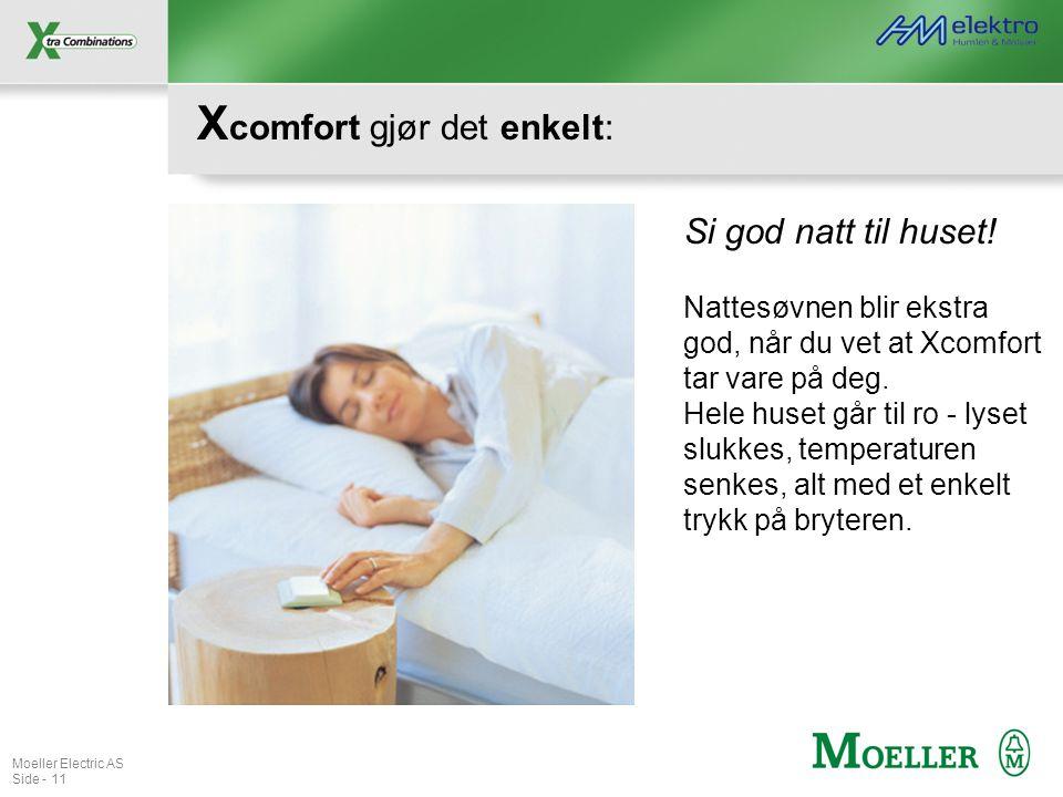 Moeller Electric AS Side - 11 X comfort gjør det enkelt: Si god natt til huset! Nattesøvnen blir ekstra god, når du vet at Xcomfort tar vare på deg. H