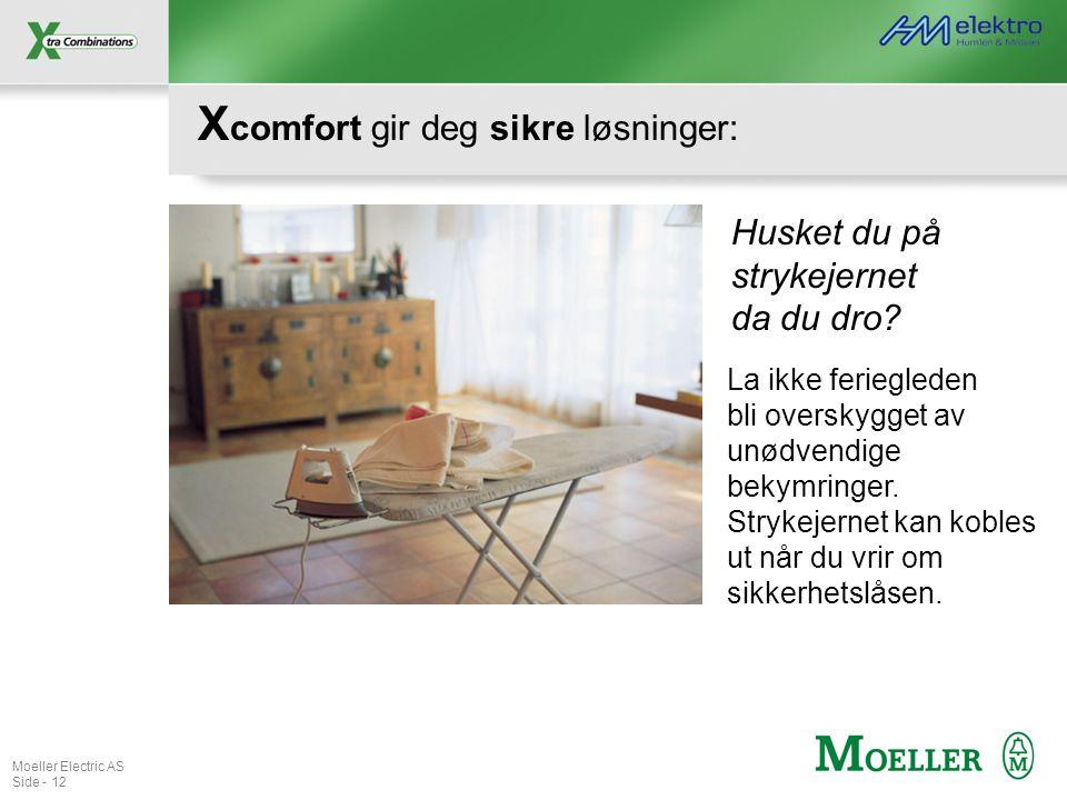 Moeller Electric AS Side - 12 X comfort gir deg sikre løsninger: Husket du på strykejernet da du dro? La ikke feriegleden bli overskygget av unødvendi