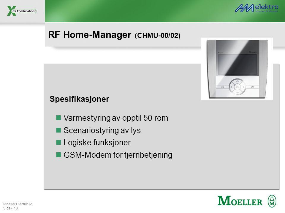 Moeller Electric AS Side - 18 Spesifikasjoner  Varmestyring av opptil 50 rom  Scenariostyring av lys  Logiske funksjoner  GSM-Modem for fjernbetje