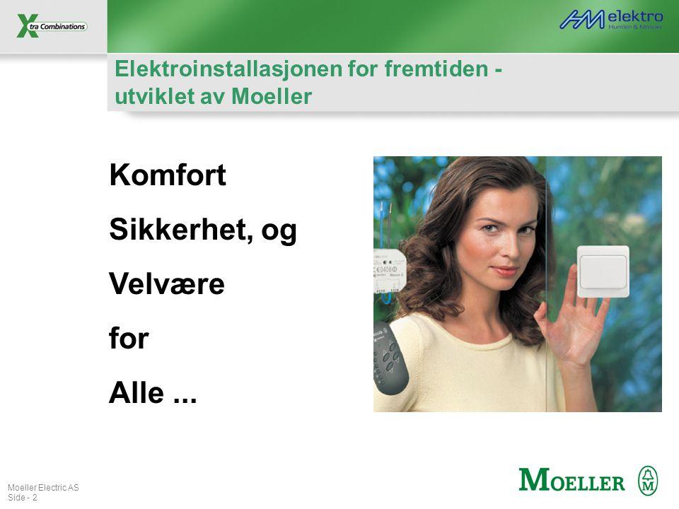 Moeller Electric AS Side - 2 Komfort Sikkerhet, og Velvære for Alle... Elektroinstallasjonen for fremtiden - utviklet av Moeller