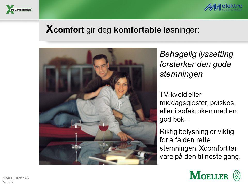 Moeller Electric AS Side - 7 X comfort gir deg komfortable løsninger: Behagelig lyssetting forsterker den gode stemningen TV-kveld eller middagsgjeste