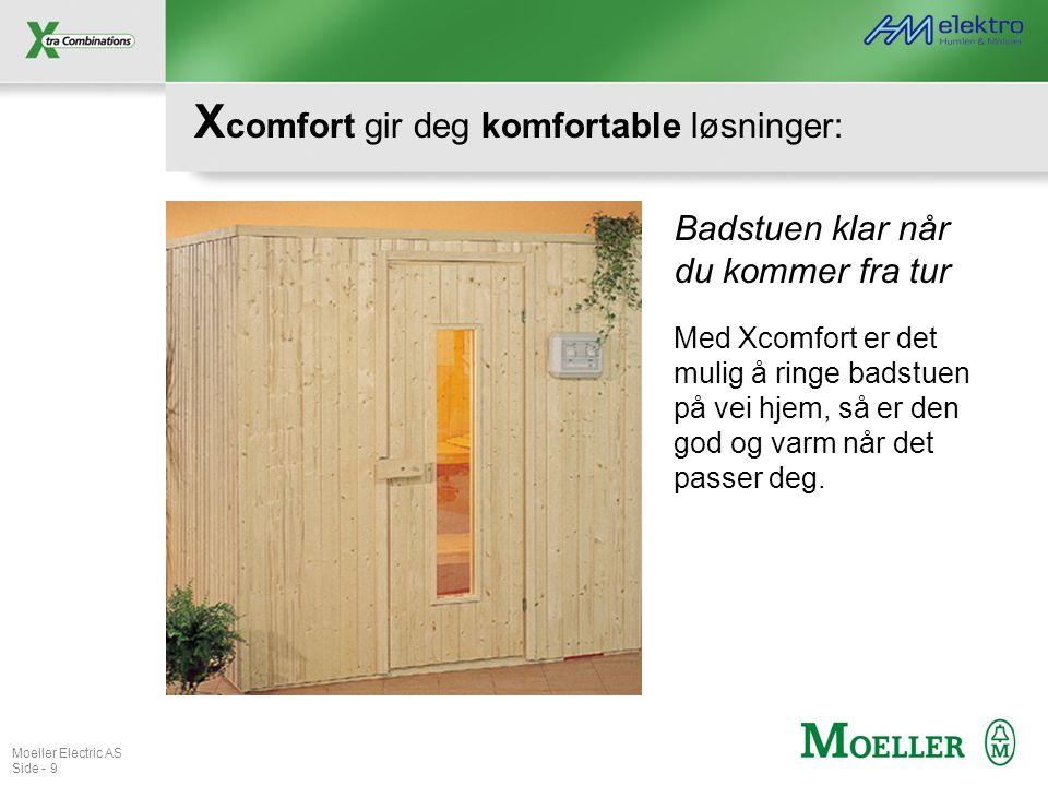 Moeller Electric AS Side - 9 X comfort gir deg komfortable løsninger: Badstuen klar når du kommer fra tur Med Xcomfort er det mulig å ringe badstuen p