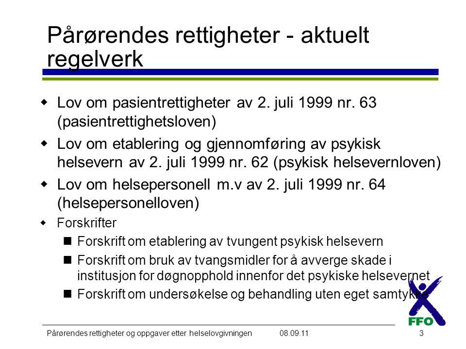 Pårørendes rettigheter og oppgaver etter helselovgivningen08.09.113 Pårørendes rettigheter - aktuelt regelverk  Lov om pasientrettigheter av 2.