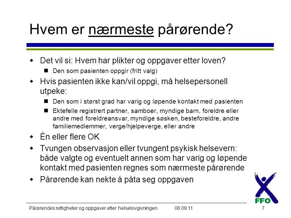 Pårørendes rettigheter og oppgaver etter helselovgivningen08.09.117 Hvem er nærmeste pårørende.