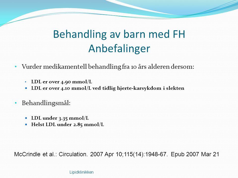Lipidklinikken Behandling av barn med FH Anbefalinger