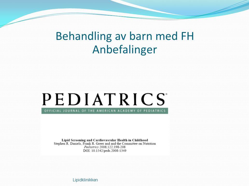 Vurdering av risiko hos barn • Gutt • Sterk familiehistorie • Lav HDL • Høy triglyserid • Overvekt • Diabetes eller annen sykdom som gir økt risiko • Hypertensjon • Høy lp(a) Lipidklinikken