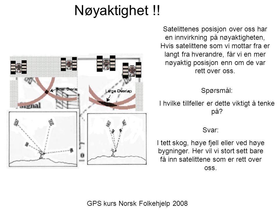 Nøyaktighet !! Satelittenes posisjon over oss har en innvirkning på nøyaktigheten, Hvis satelittene som vi mottar fra er langt fra hverandre, får vi e