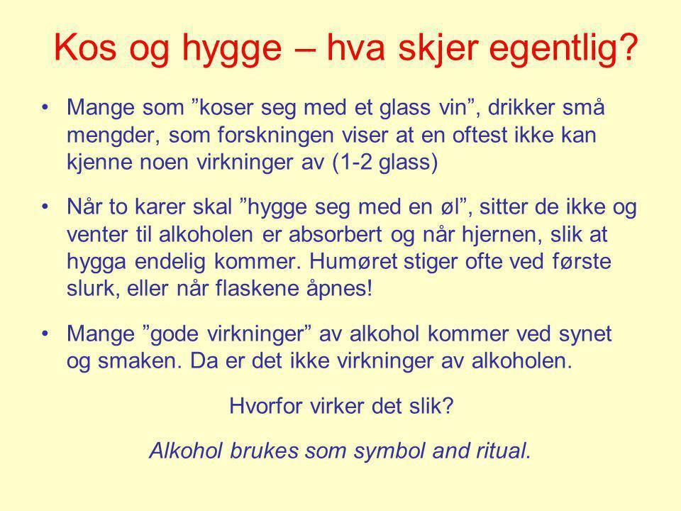"""Kos og hygge – hva skjer egentlig? •Mange som """"koser seg med et glass vin"""", drikker små mengder, som forskningen viser at en oftest ikke kan kjenne no"""