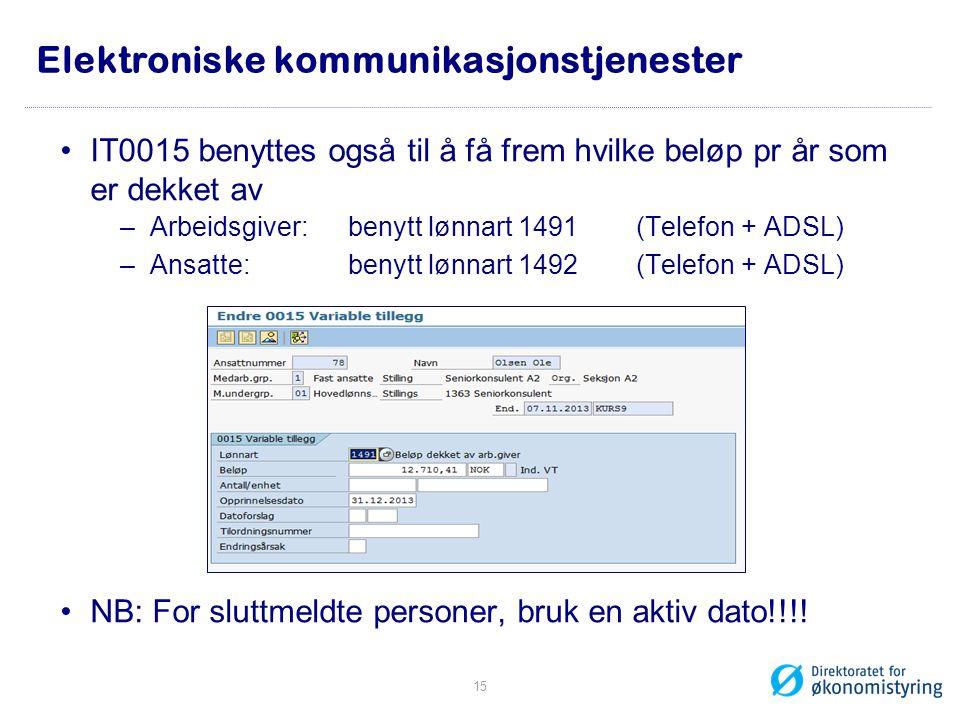 Elektroniske kommunikasjonstjenester •IT0015 benyttes også til å få frem hvilke beløp pr år som er dekket av –Arbeidsgiver: benytt lønnart 1491 (Telef
