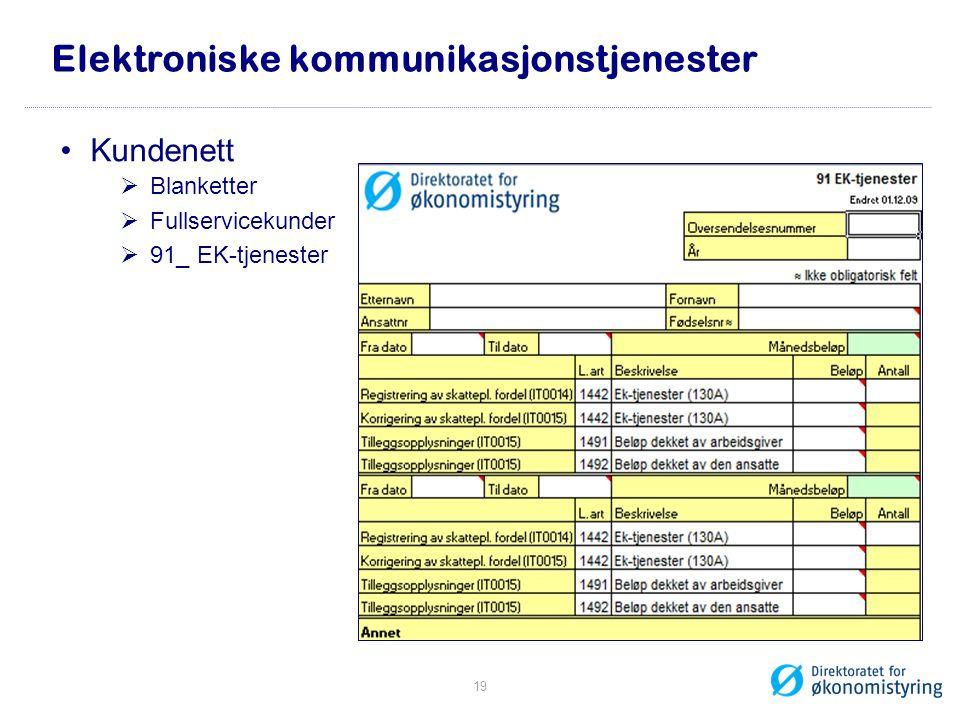 Elektroniske kommunikasjonstjenester •Kundenett  Blanketter  Fullservicekunder  91_ EK-tjenester 19