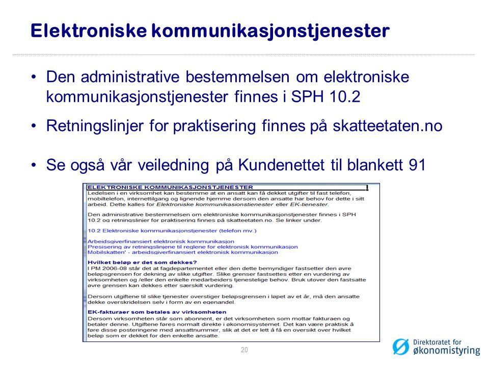 Elektroniske kommunikasjonstjenester •Den administrative bestemmelsen om elektroniske kommunikasjonstjenester finnes i SPH 10.2 •Retningslinjer for pr