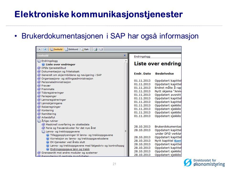 •Brukerdokumentasjonen i SAP har også informasjon Elektroniske kommunikasjonstjenester 21