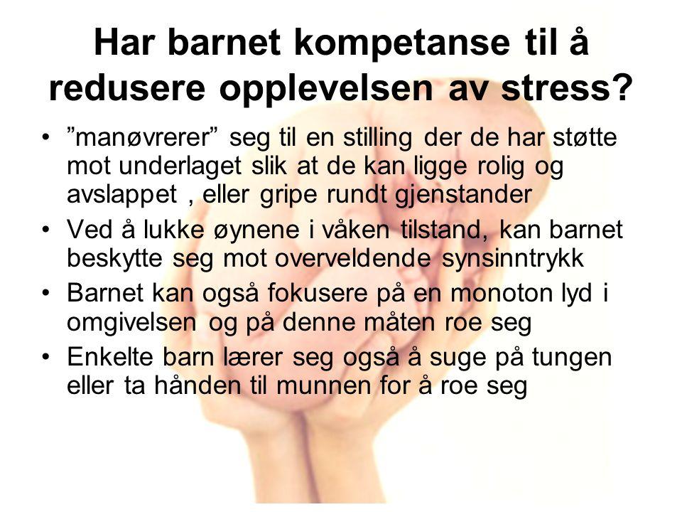 Har barnet kompetanse til å redusere opplevelsen av stress.