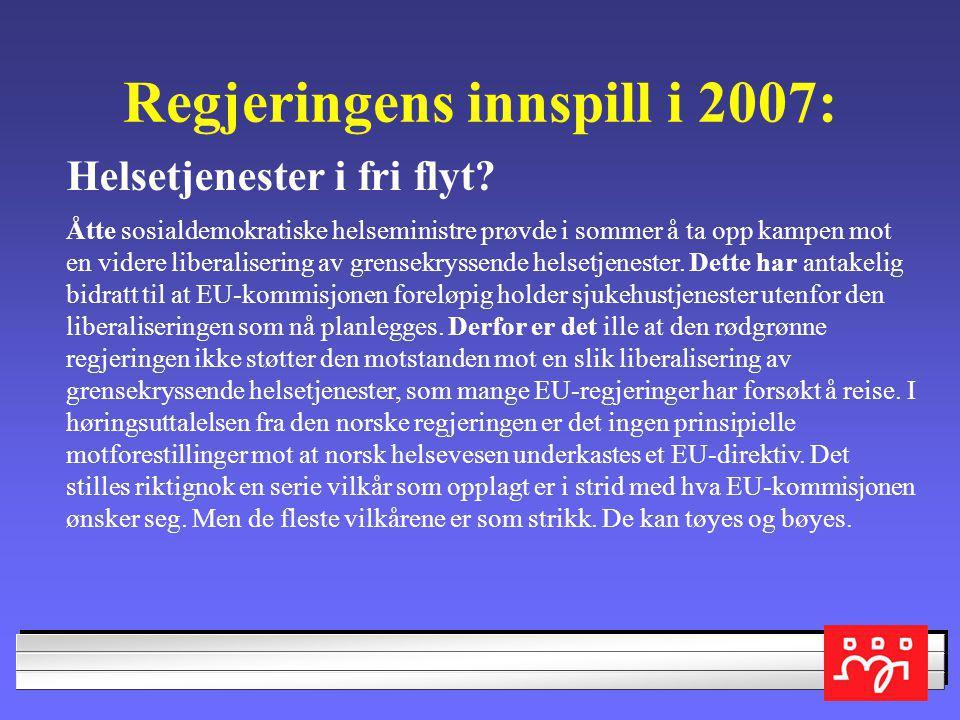 Regjeringens innspill i 2007: Helsetjenester i fri flyt.
