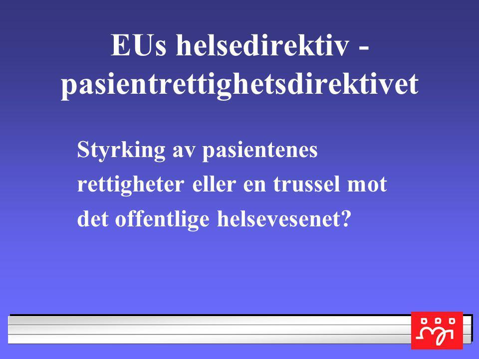 Regjeringens innspill i 2007: •Mulighetene for å planlegge og kontrollere de offentlige helsekostnadene må trygges •norske prioriteringer mellom pasie