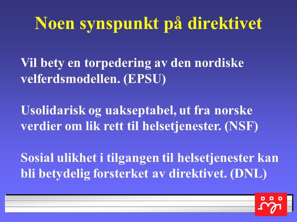 Noen synspunkt på direktivet Vil bety en torpedering av den nordiske velferdsmodellen.