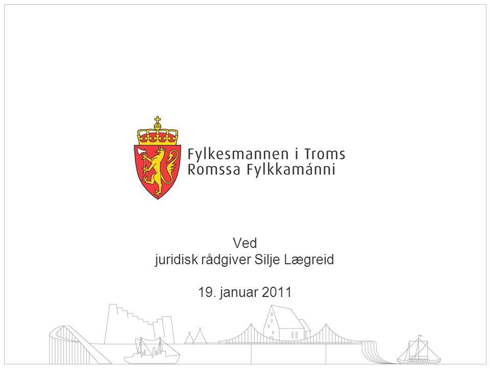 Ved juridisk rådgiver Silje Lægreid 19. januar 2011