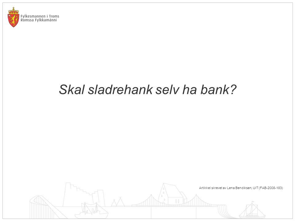 Skal sladrehank selv ha bank? Artikkel skrevet av Lena Bendiksen, UiT (FAB-2008-183)