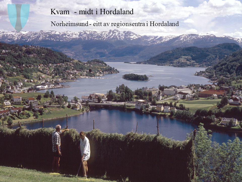 - Når yrkeslivet får velge -3 Kvam 1 time frå Bergen Ca.8 300 innb
