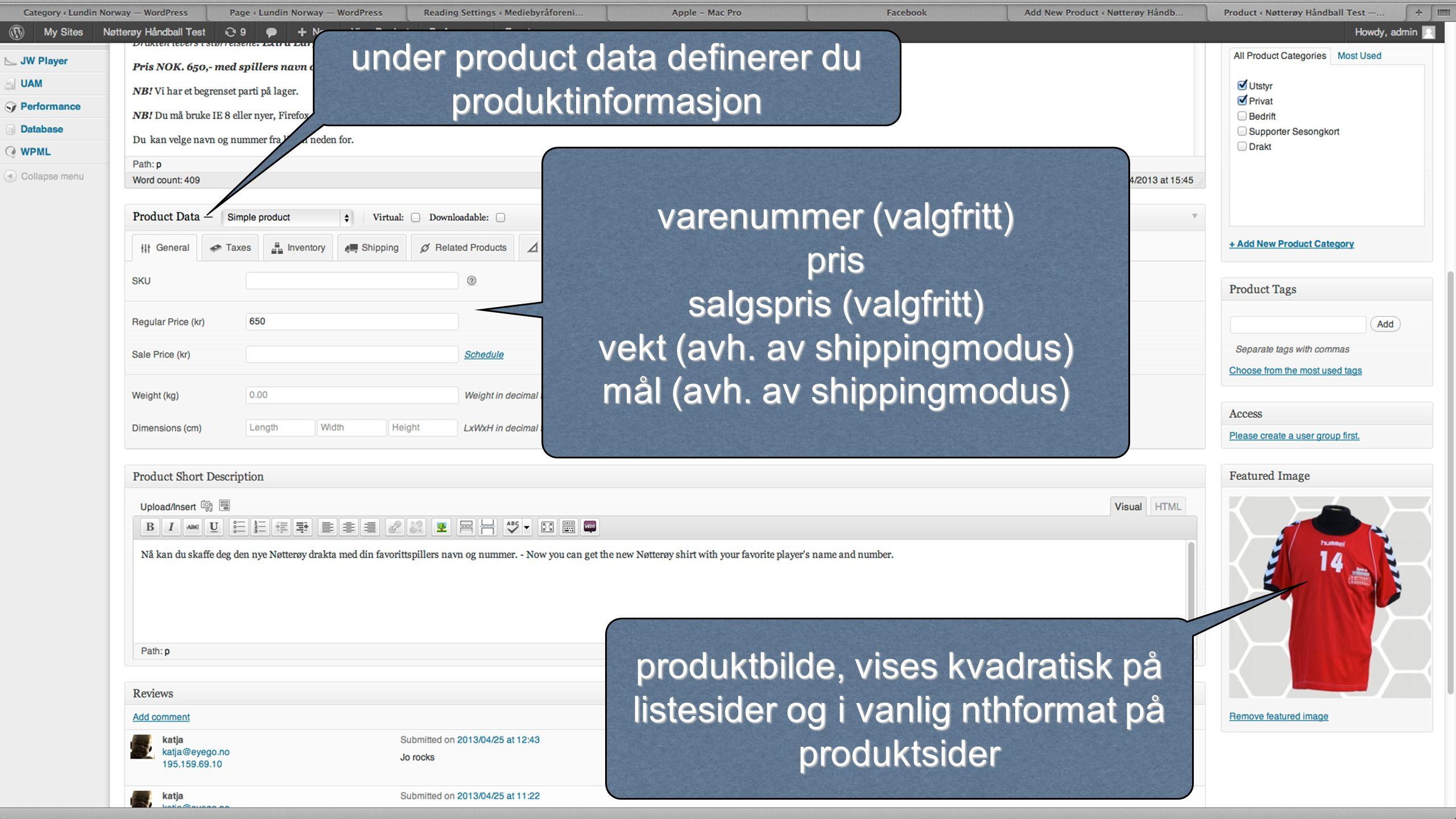 under product data definerer du produktinformasjon varenummer (valgfritt) pris salgspris (valgfritt) vekt (avh. av shippingmodus) mål (avh. av shippin