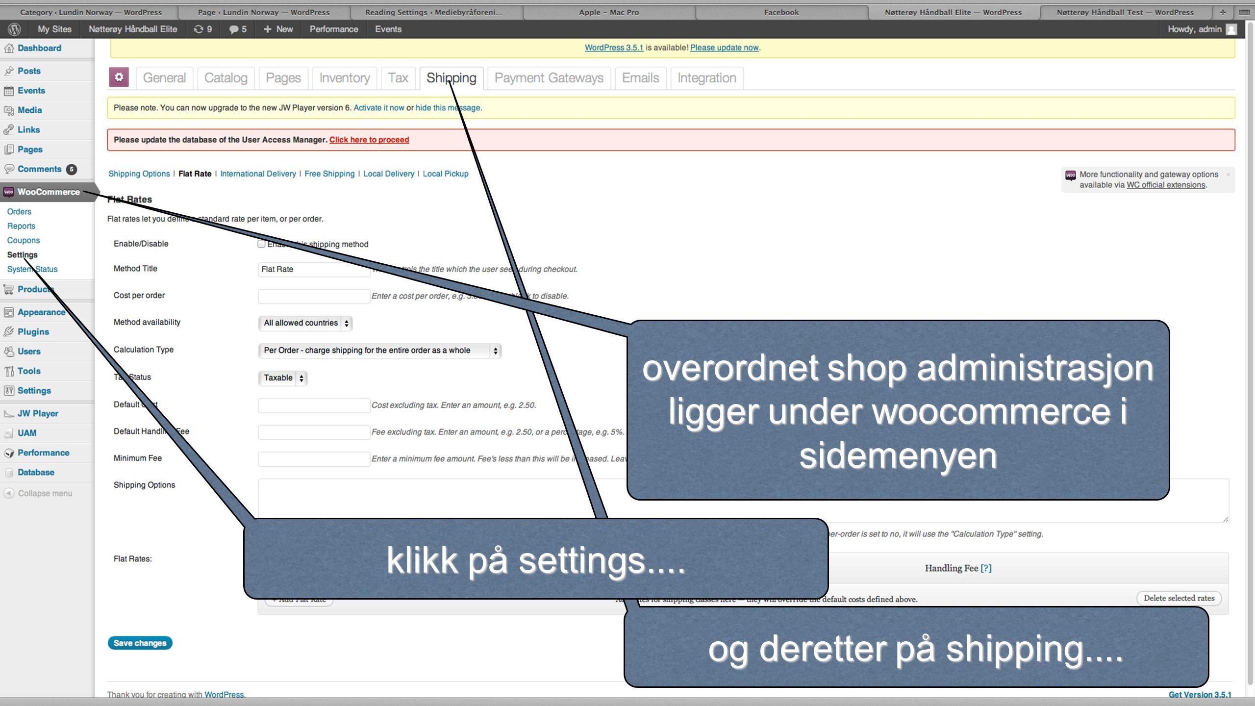 og deretter på shipping.... overordnet shop administrasjon ligger under woocommerce i sidemenyen klikk på settings....