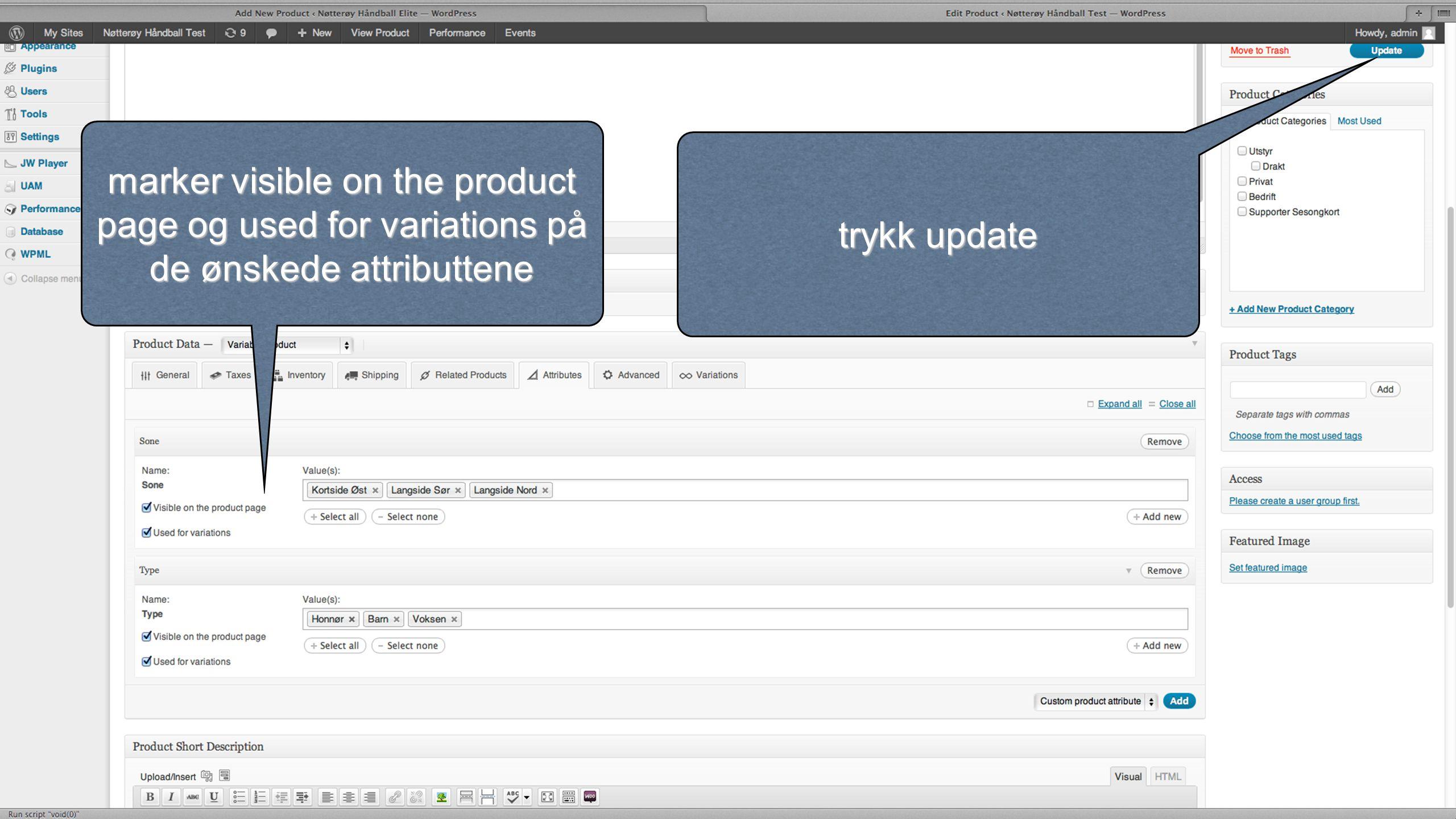 trykk update marker visible on the product page og used for variations på de ønskede attributtene