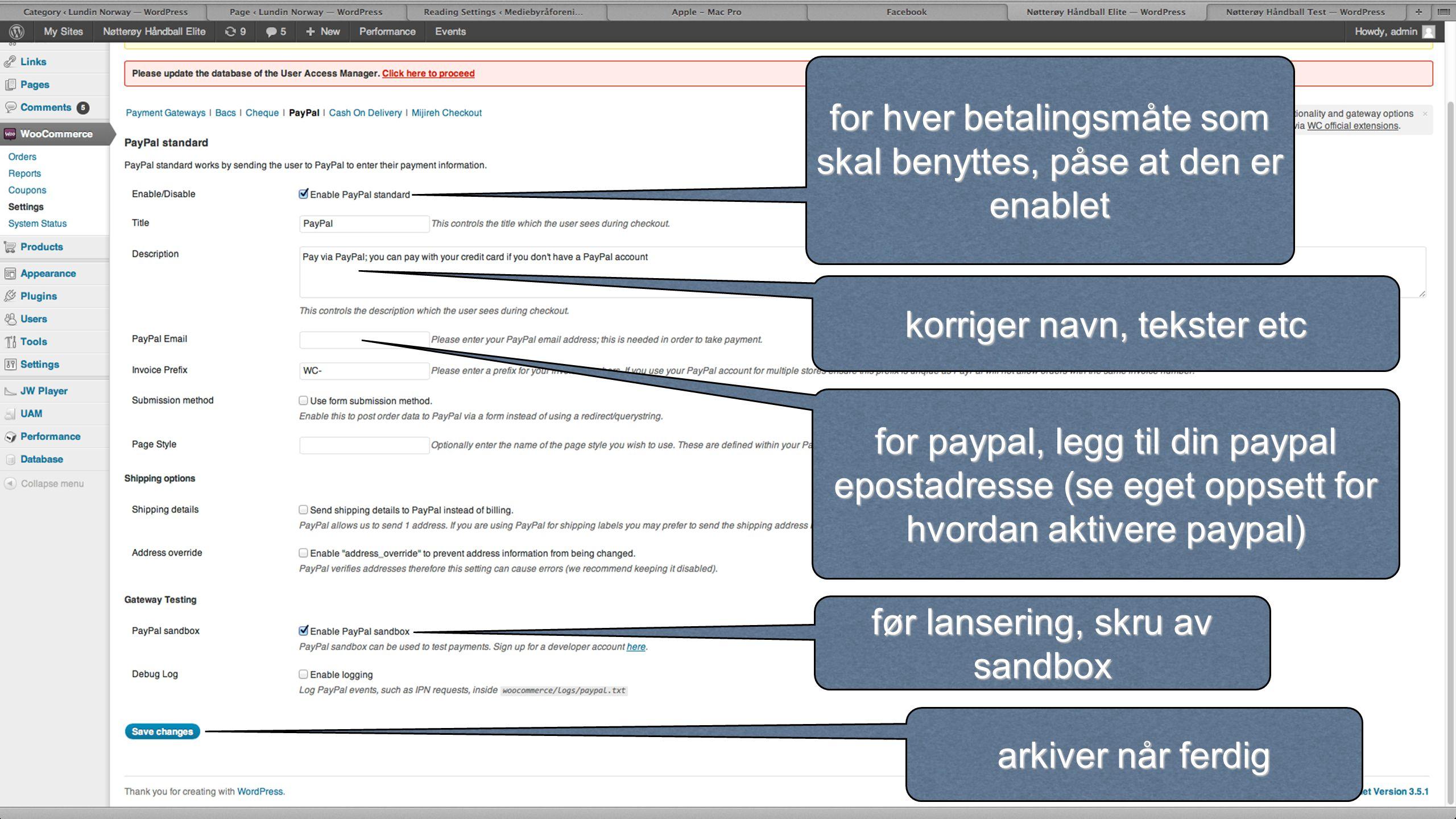 for hver betalingsmåte som skal benyttes, påse at den er enablet korriger navn, tekster etc arkiver når ferdig for paypal, legg til din paypal epostad