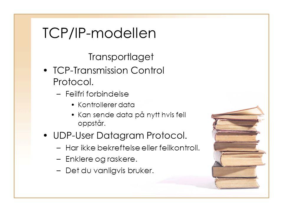 Transportlaget •TCP-Transmission Control Protocol. –Feilfri forbindelse •Kontrollerer data •Kan sende data på nytt hvis feil oppstår. •UDP-User Datagr