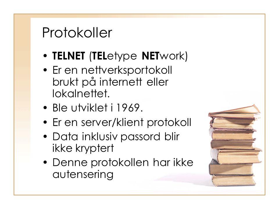 Protokoller • TELNET ( TEL etype NET work) •Er en nettverksportokoll brukt på internett eller lokalnettet. •Ble utviklet i 1969. •Er en server/klient
