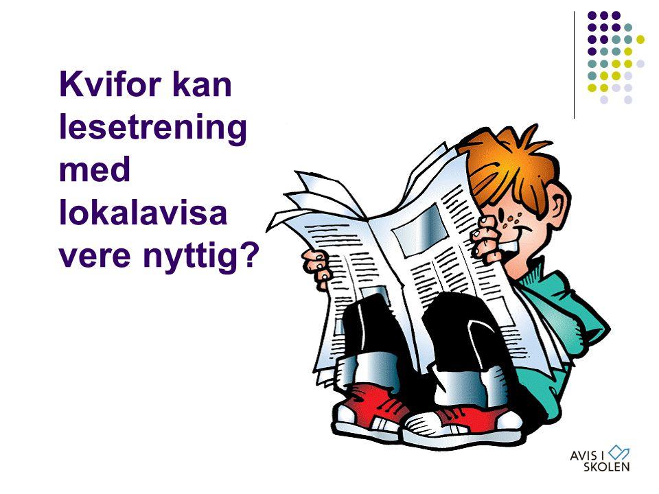Kvifor kan lesetrening med lokalavisa vere nyttig?