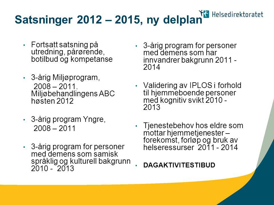 Satsninger 2012 – 2015, ny delplan • Fortsatt satsning på utredning, pårørende, botilbud og kompetanse • 3-årig Miljøprogram, 2008 – 2011. Miljøbehand
