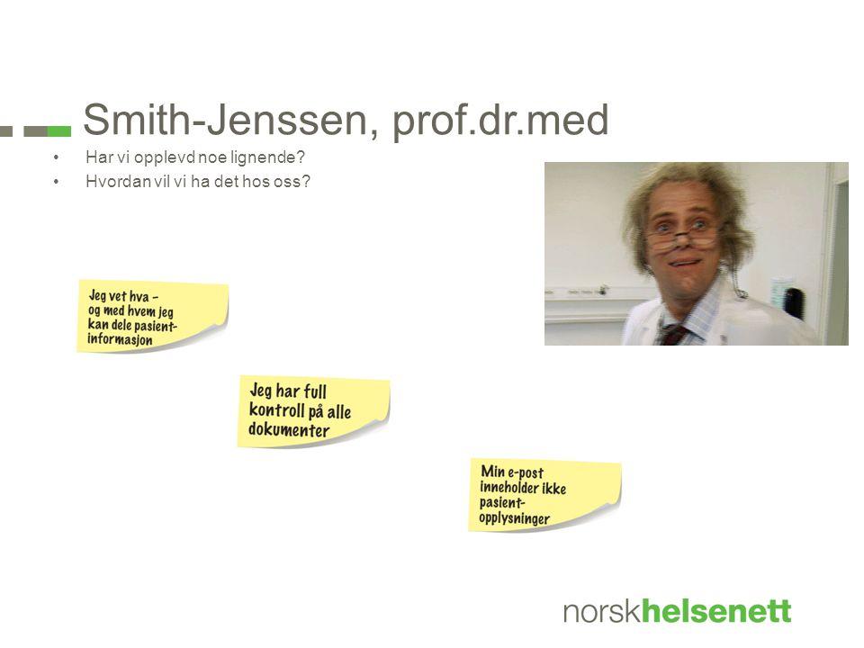 Smith-Jenssen, prof.dr.med •Har vi opplevd noe lignende? •Hvordan vil vi ha det hos oss?