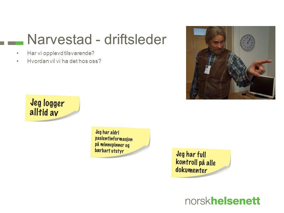 Narvestad - driftsleder •Har vi opplevd tilsvarende? •Hvordan vil vi ha det hos oss?