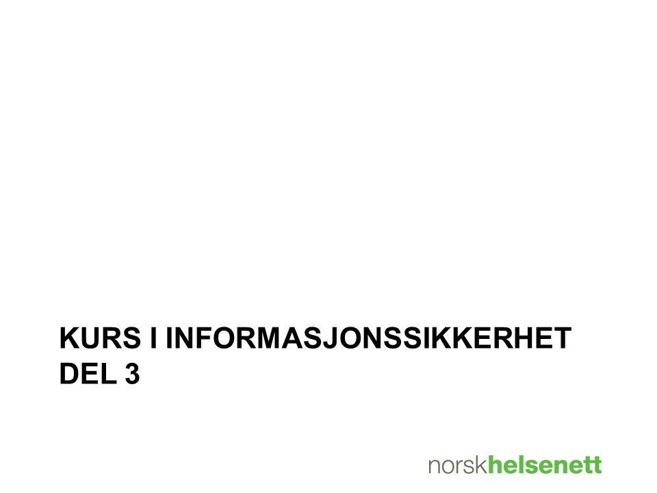 KURS I INFORMASJONSSIKKERHET DEL 3