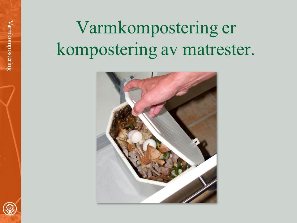 C/N-tall for noen produkter •Sagflis500 •Halm200 •Bark100 •Bar 80 •Eikeløv 50 •Husholdningsavfall 45 •Grønnsaksavfall 25 •Gress 25 Prosessen Det ideelle C/N-forholdet i kompostmaterialet er 30.