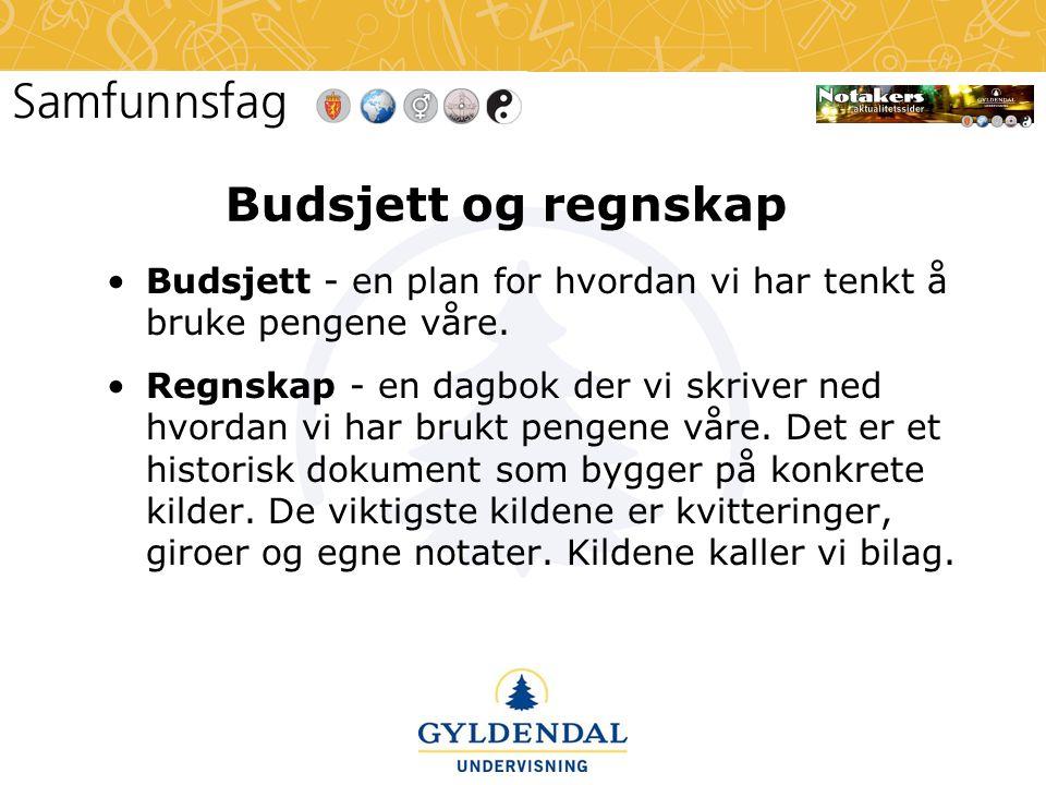 Budsjett og regnskap •Budsjett - en plan for hvordan vi har tenkt å bruke pengene våre. •Regnskap - en dagbok der vi skriver ned hvordan vi har brukt