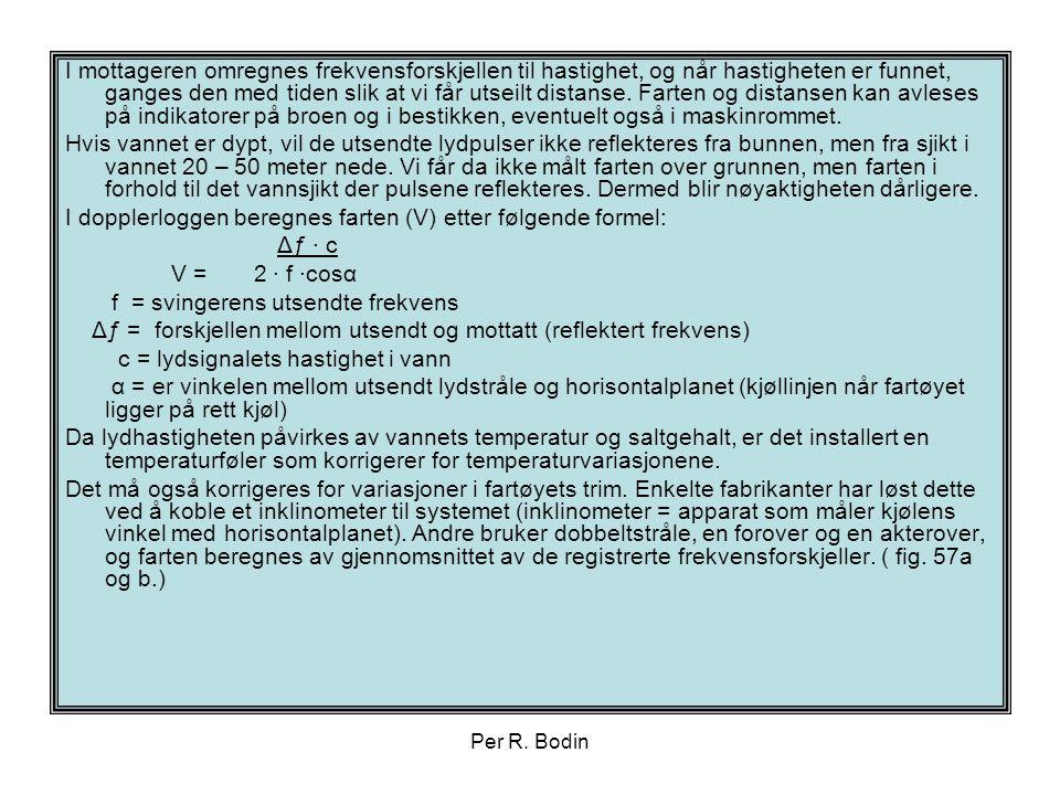 Per R. Bodin I mottageren omregnes frekvensforskjellen til hastighet, og når hastigheten er funnet, ganges den med tiden slik at vi får utseilt distan