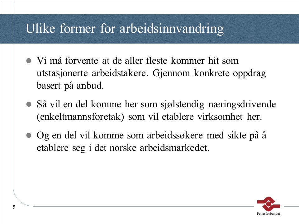 16 Odelstingsproposisjon nr 77 (2003-2004) forts  Lovendring som gir pålegg om at alle utenlandske arbeidstakere og oppdragstakere skal være tilmeldt Sentralskattekontoret for utenlandssaker.
