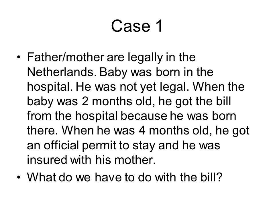 Case 1 •Father/mother are legally in the Netherlands.