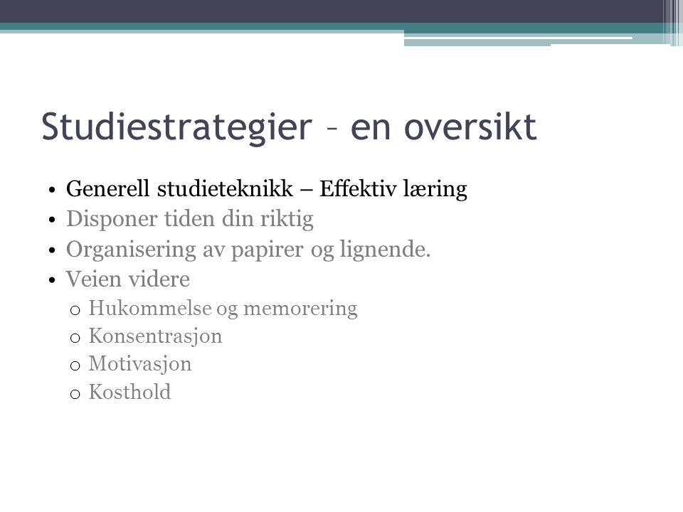 Effektiv læring med 2slor-metoden •Første steg: Få kontroll på studiene ved å 1)Skaff oversikt over det praktiske rundt studiesituasjonen; timeplaner, bøker, pensumlister og så videre.