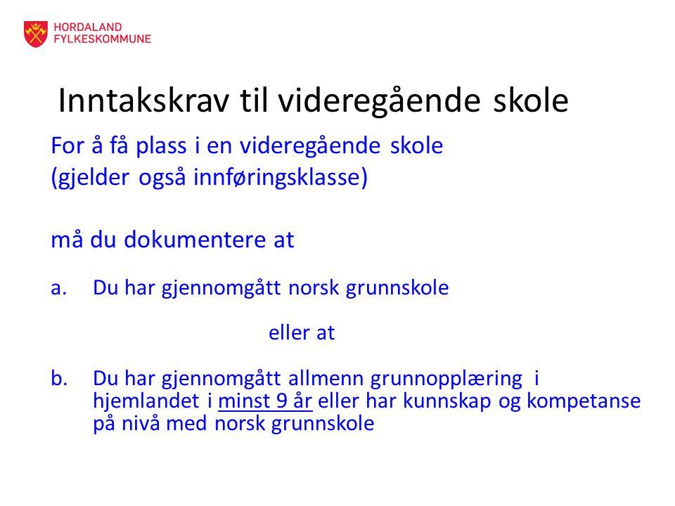 Krav til inntak -Du må ha fullført norsk grunnskole eller tilsvarende fra hjemlandet -Du må ha lovlig opphold i Norge