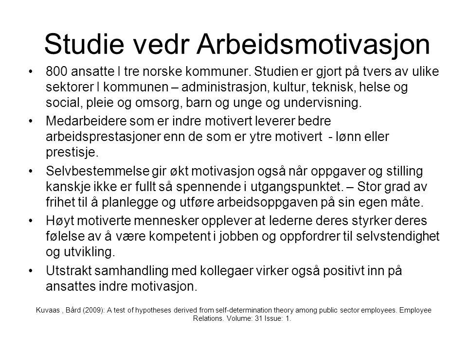Studie vedr Arbeidsmotivasjon •800 ansatte I tre norske kommuner.