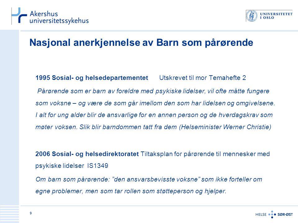 Nasjonal anerkjennelse av Barn som pårørende 1995 Sosial- og helsedepartementet Utskrevet til mor Temahefte 2 Pårørende som er barn av foreldre med ps
