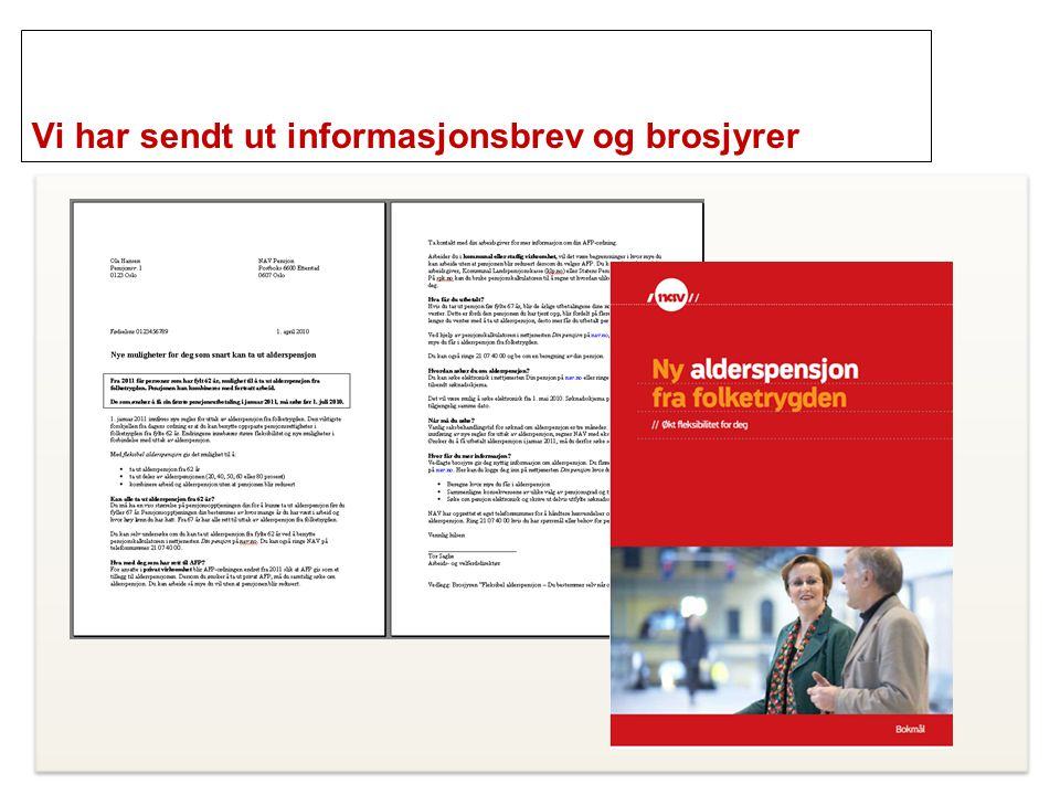Vi har sendt ut informasjonsbrev og brosjyrer