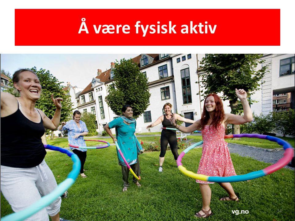 Å være fysisk aktiv vg.no 34