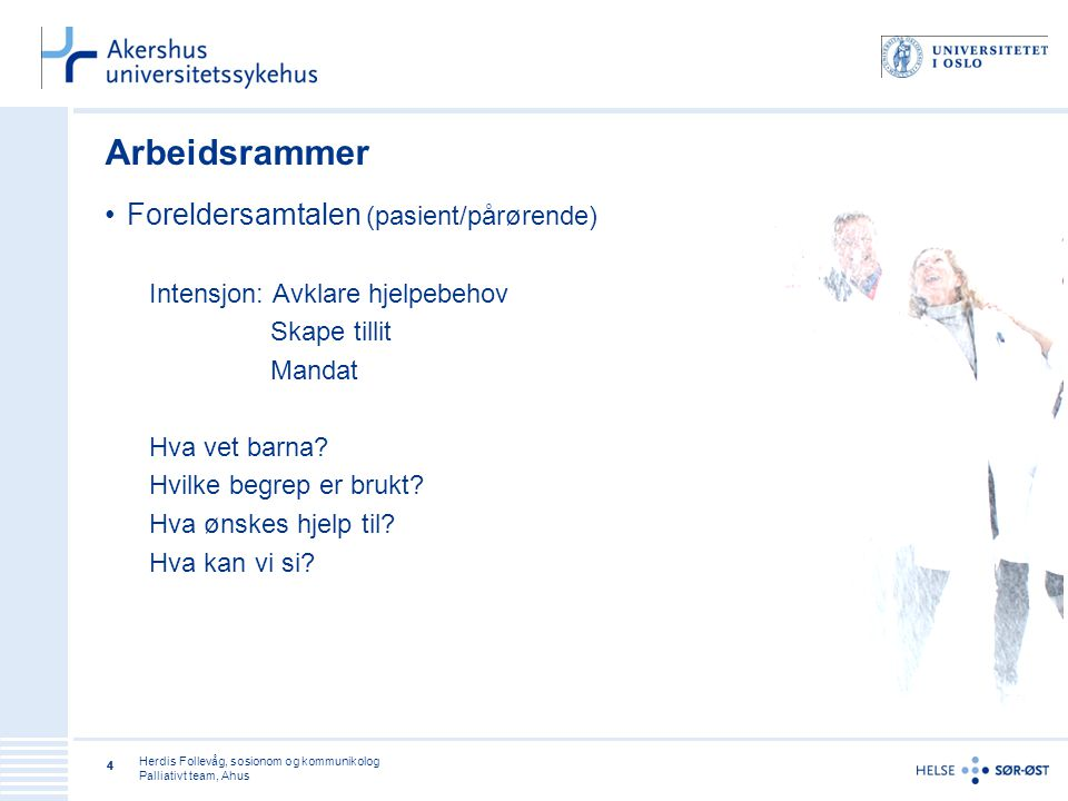 Herdis Follevåg, sosionom og kommunikolog Palliativt team, Ahus 15 Forts.
