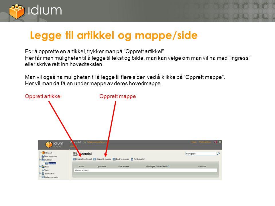 """Legge til artikkel og mappe/side For å opprette en artikkel, trykker man på """"Opprett artikkel"""". Her får man muligheten til å legge til tekst og bilde,"""