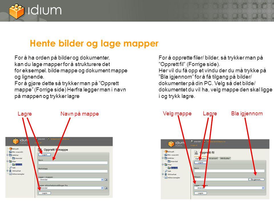 Hente bilder og lage mapper For å ha orden på bilder og dokumenter, kan du lage mapper for å strukturere det for eksempel. bilde mappe og dokument map