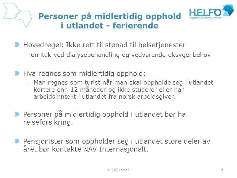 HELFO utland 13 Dokumentasjonskrav ved søknad om refusjon Originale kvitteringer (Behold egen kopi.) Spesifiserte kvitteringer.